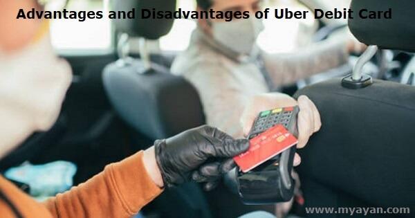 Advantages and Disadvantages of Uber Debit Card