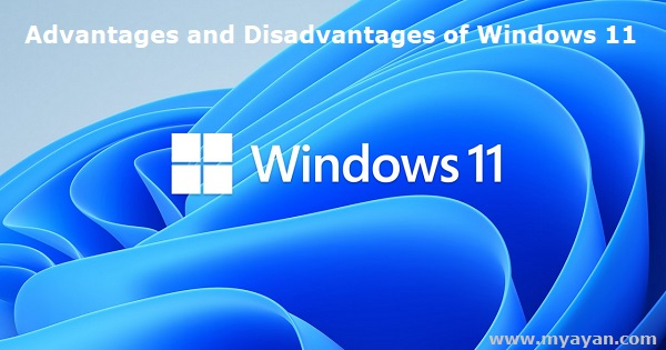 Advantages and Disadvantages of Windows 11