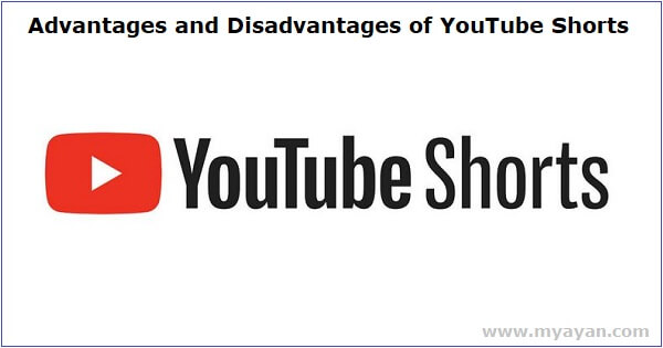 Advantages and Disadvantages of YouTube Shorts