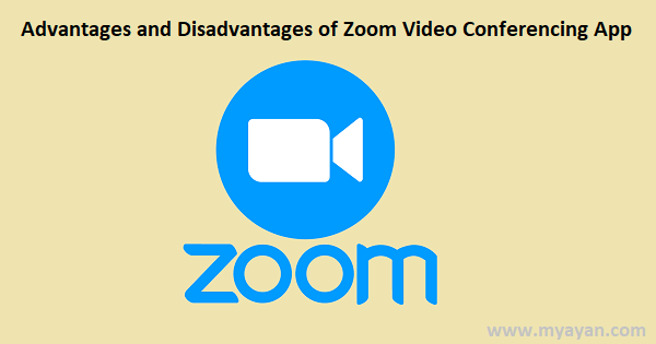 Advantages and Disadvantages of Zoom App