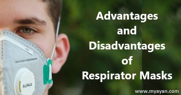 Advantages and Disadvantages of Respirator Masks – N95