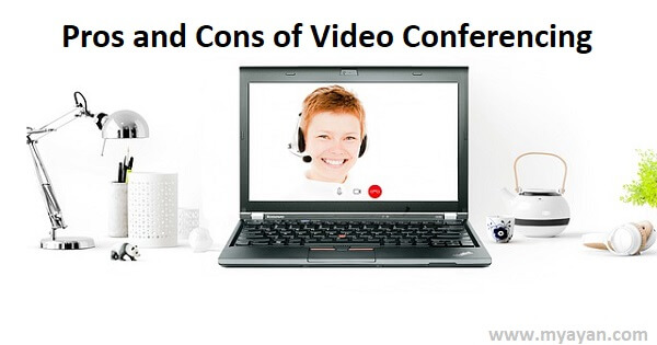 Pros and Cons of Video Conferencing