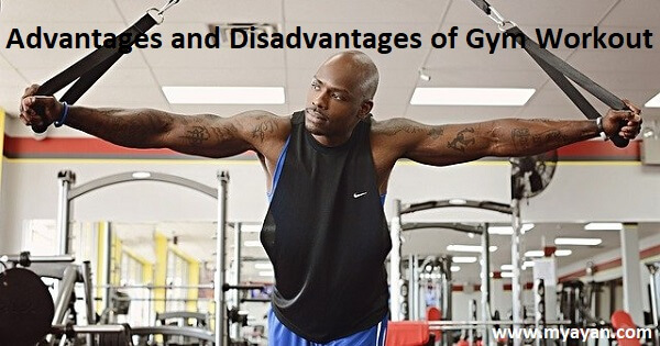 The advantages and disadvantages of Gym workout